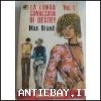 LA LUNGA CAVALCATA DI DESTRY VOL. 1 - (167) - MAX BRAND